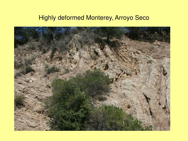 Highly deformed Monterey, Arroyo Seco