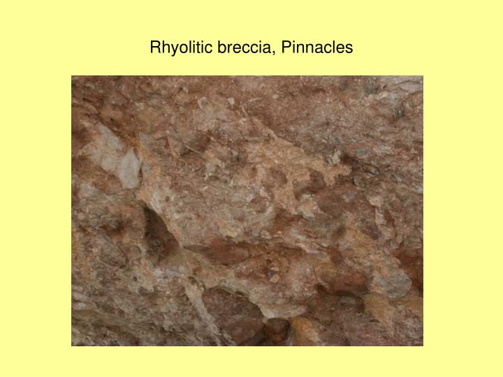 Rhyolitic breccia, Pinnacles