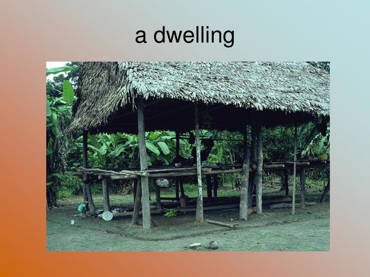 a dwelling