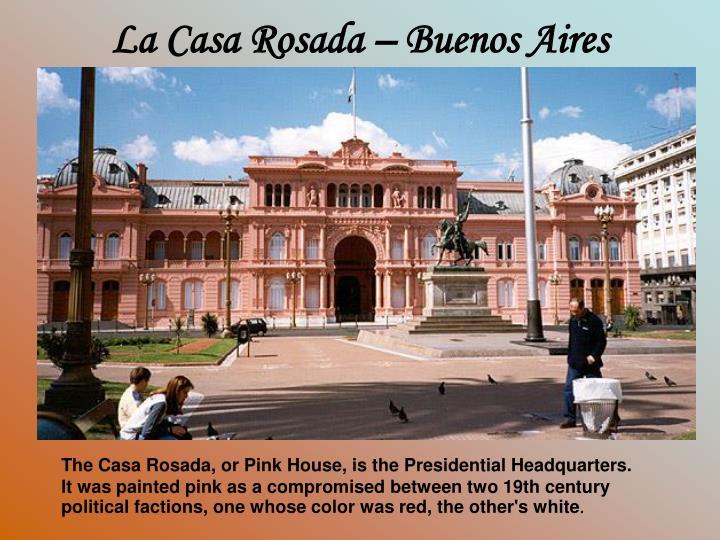 La Casa Rosada – Buenos Aires