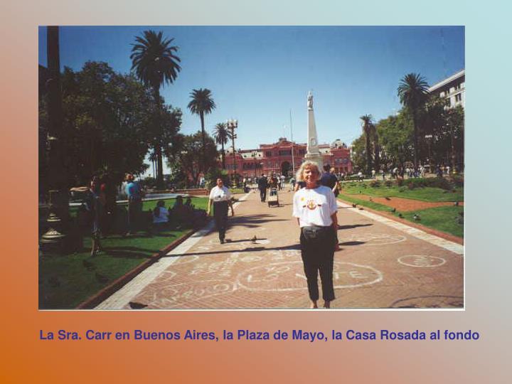 La Sra. Carr en Buenos Aires, la Plaza de Mayo, la Casa Rosada al fondo