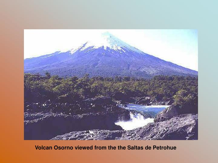 Volcan Osorno viewed from the the Saltas de Petrohue