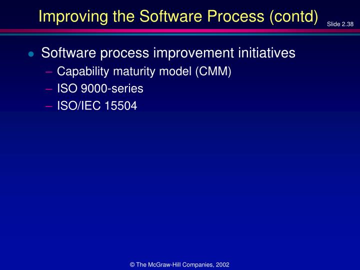 Improving the Software Process (contd)