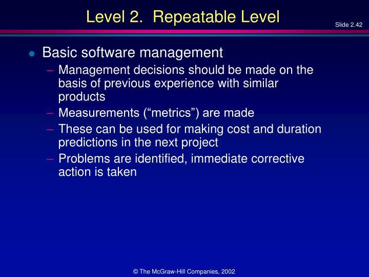 Level 2.  Repeatable Level