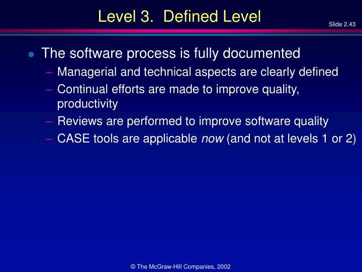 Level 3.  Defined Level
