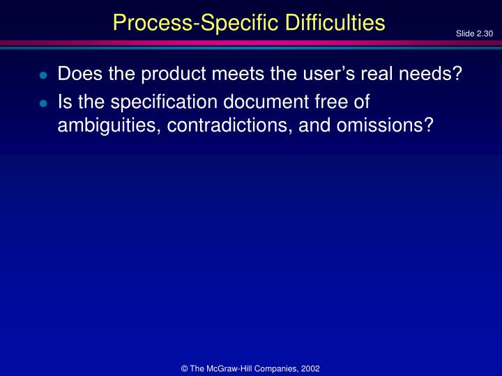 Process-Specific Difficulties