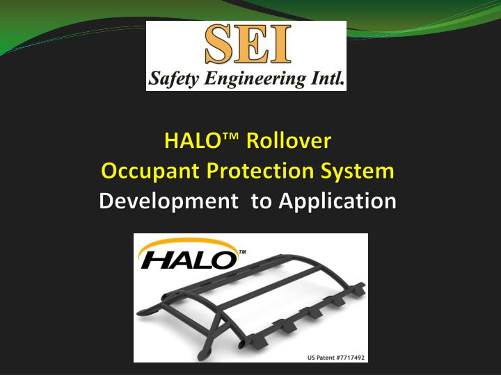 Halo rollover occupant protection system development to application