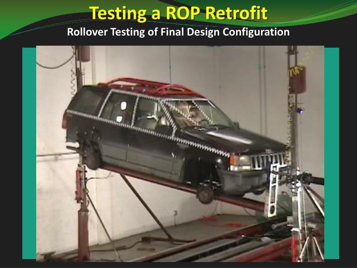 Testing a ROP Retrofit