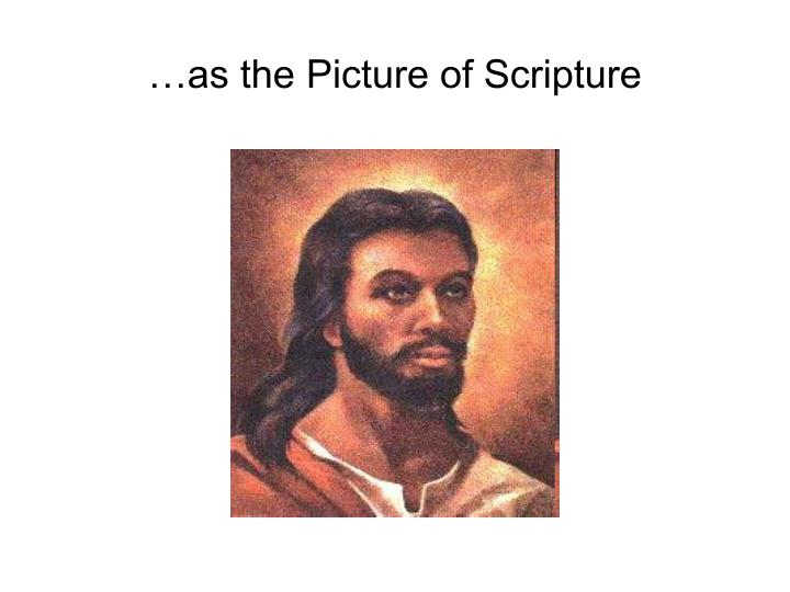 …as the Picture of Scripture