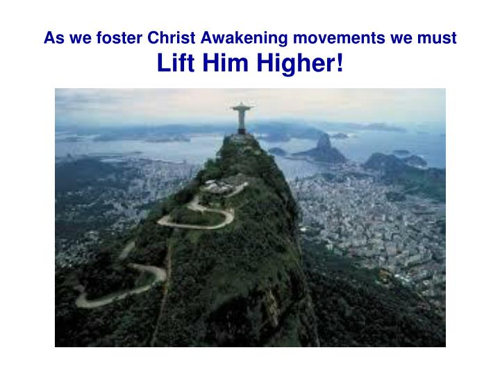 As we foster Christ Awakening movements we must