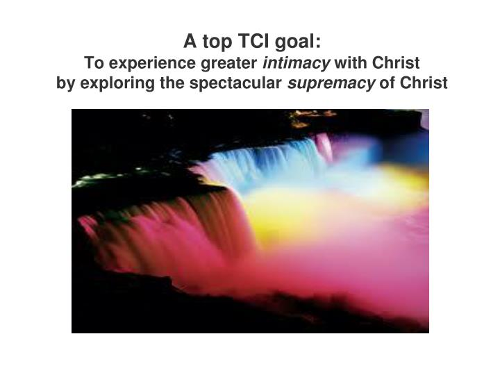 A top TCI goal: