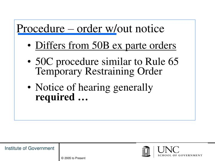 Procedure – order w/out notice