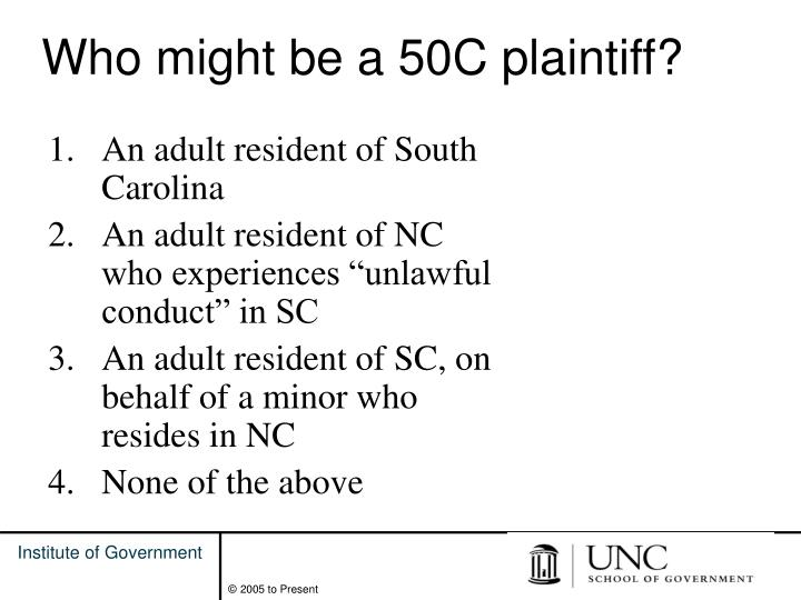 Who might be a 50C plaintiff?