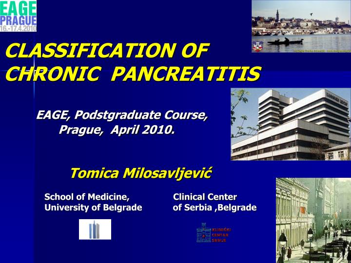 Classification of chronic pancreatitis eage podstgraduate course prague april 2010