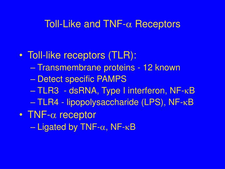 Toll-Like and TNF-