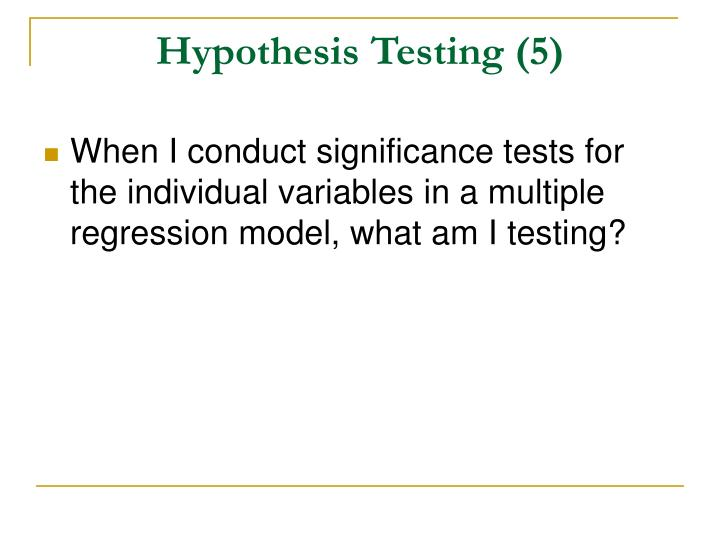 Hypothesis Testing (5)