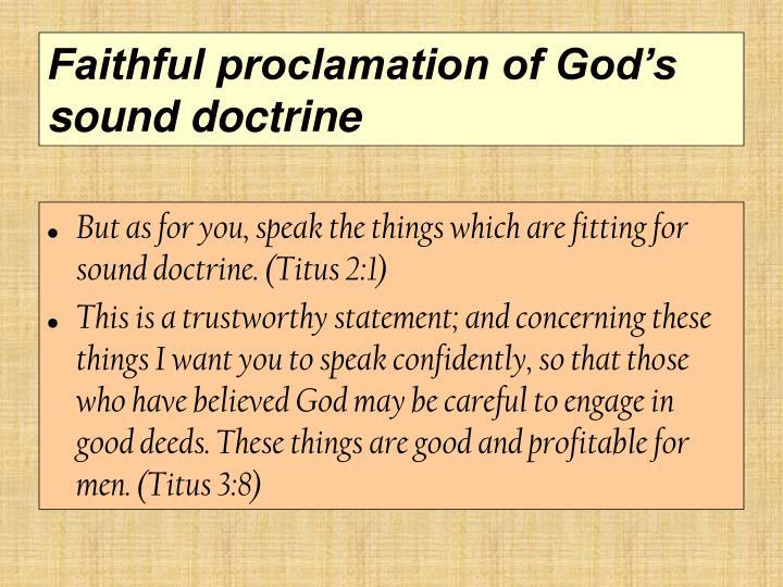 Faithful proclamation of God's sound doctrine