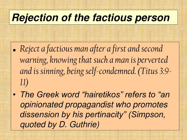 Rejection of the factious person