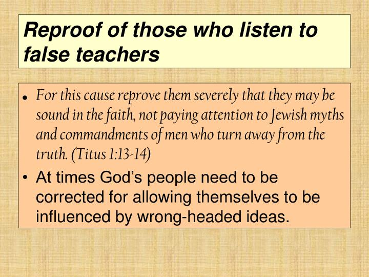 Reproof of those who listen to false teachers