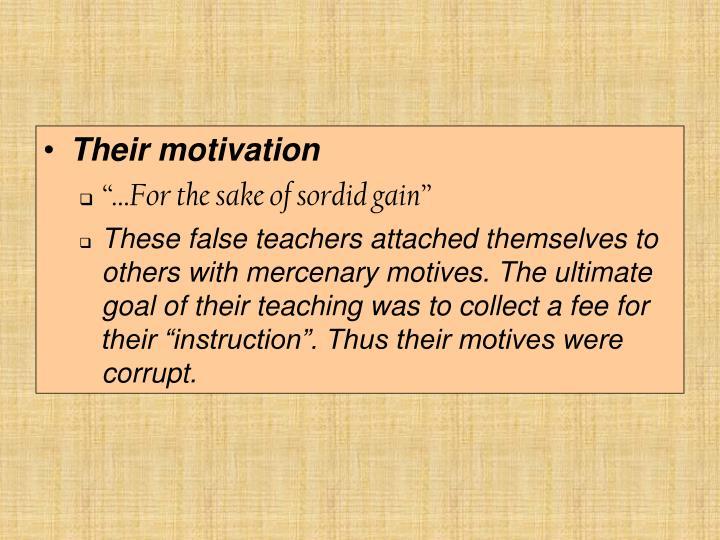 Their motivation