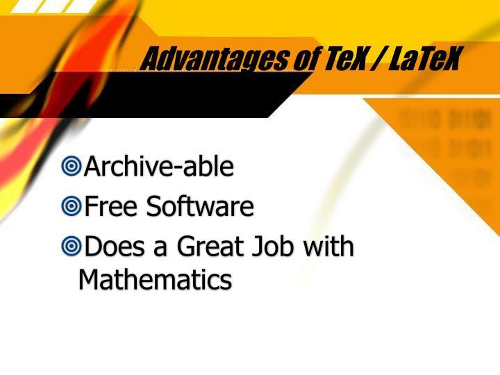Advantages of TeX / LaTeX