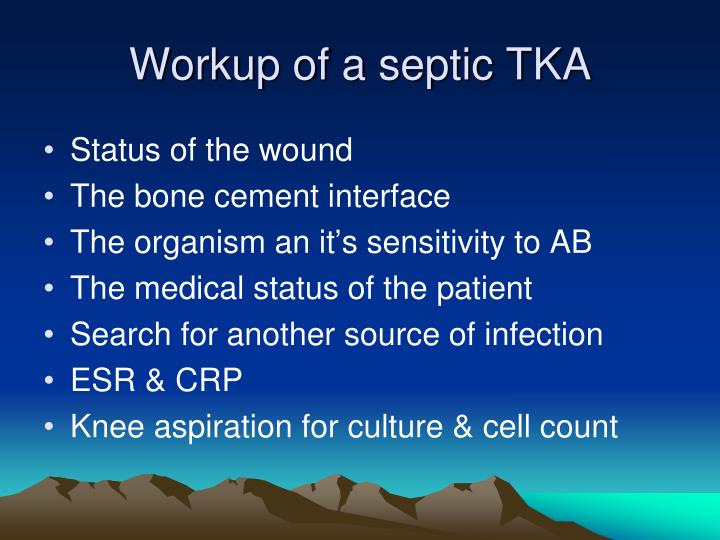 Workup of a septic TKA