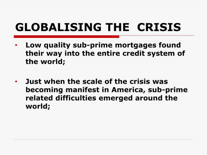 GLOBALISING THE  CRISIS