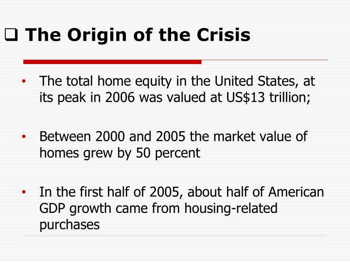 The Origin of the Crisis