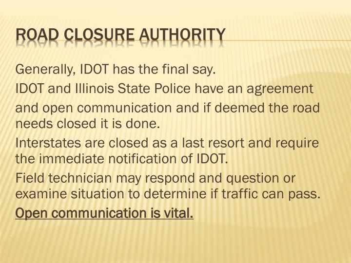 Generally, IDOT has the final say.