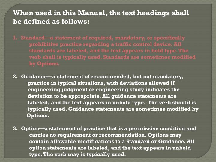 When used in this Manual, the text headings shall be defined as follows: