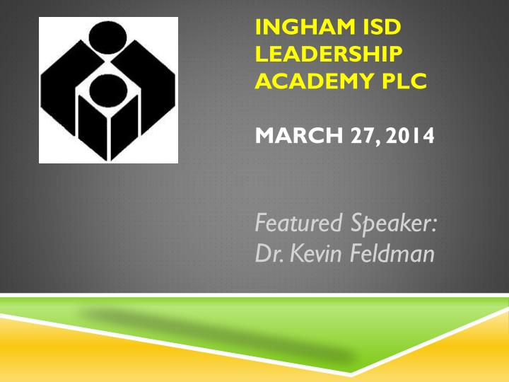 Ingham isd leadership academy plc march 27 2014