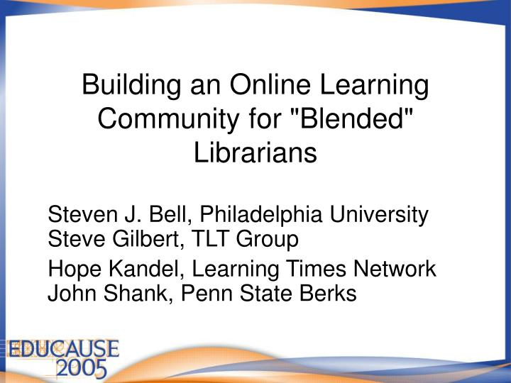 Building an online learning community for blended librarians
