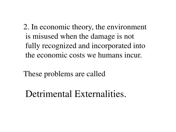 2. In economic theory, the environment
