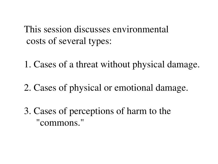 This session discusses environmental