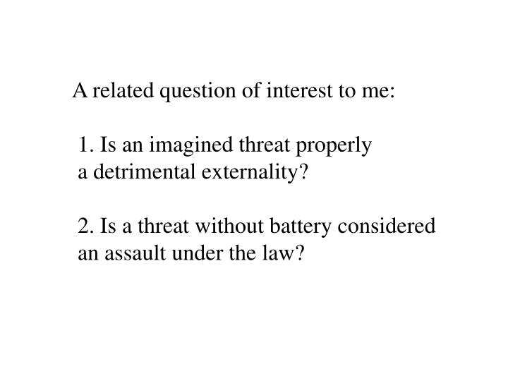 A related question of interest to me:
