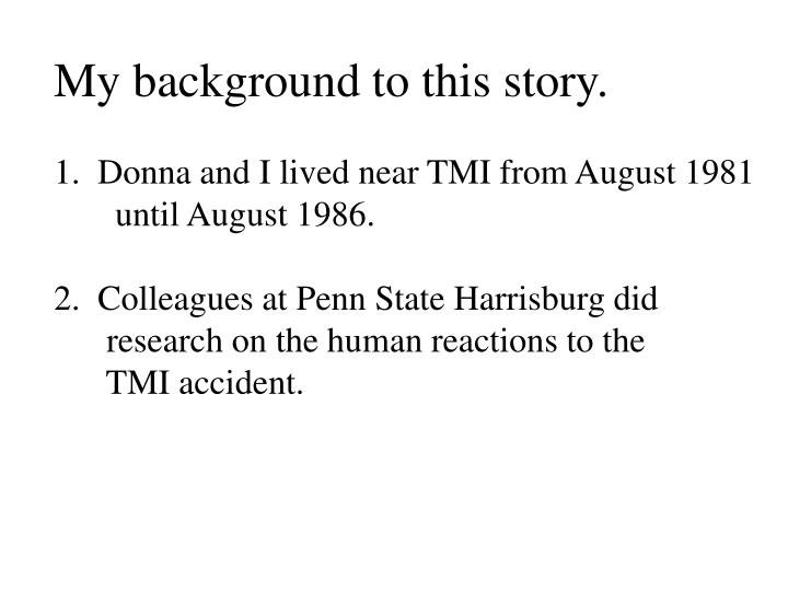 My background to this story.