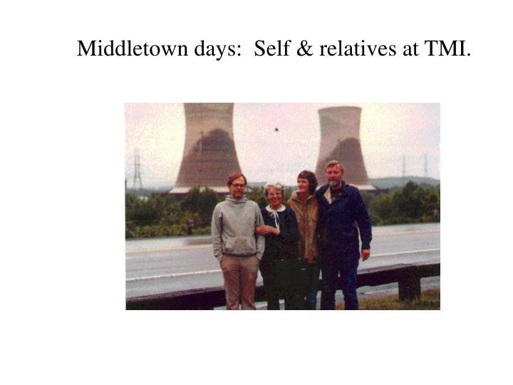 Middletown days:  Self & relatives at TMI.