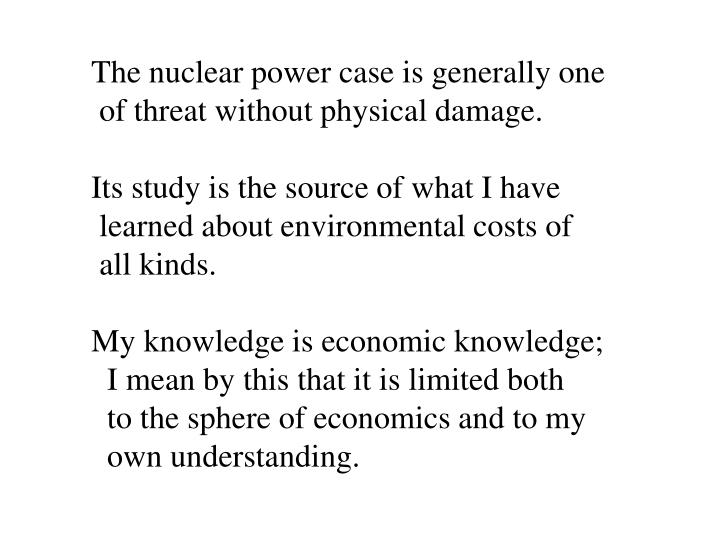 The nuclear power case is generally one