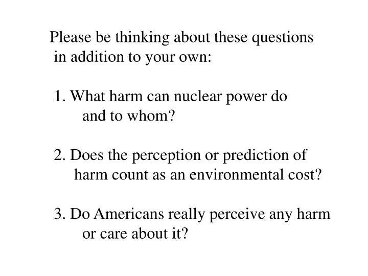 Please be thinking about these questions