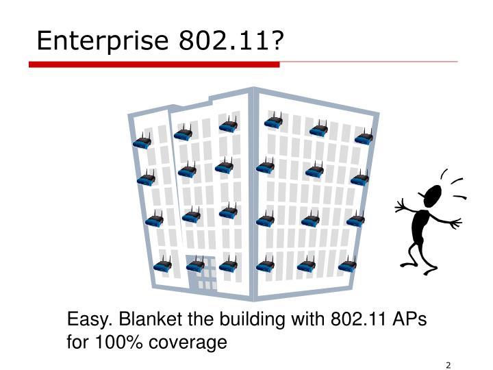 Enterprise 802.11?