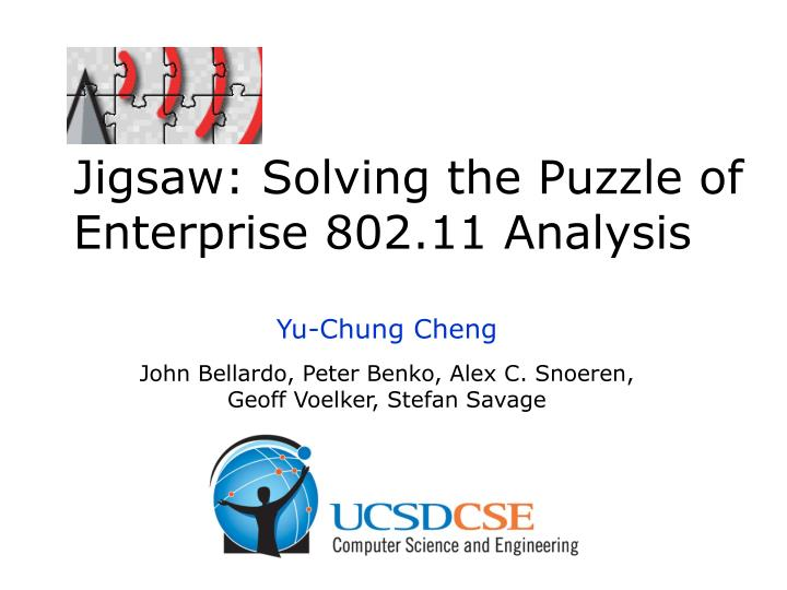 Jigsaw solving the puzzle of enterprise 802 11 analysis