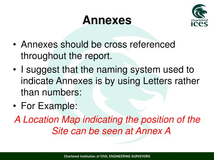 Annexes should be cross referenced throughout the report.