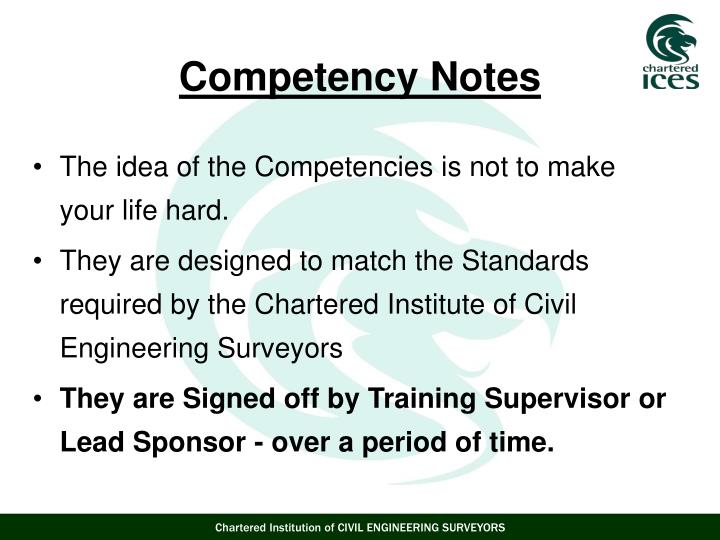 The idea of the Competencies is not to make your life hard.