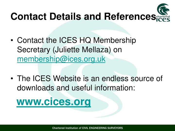 Contact the ICES HQ Membership Secretary (