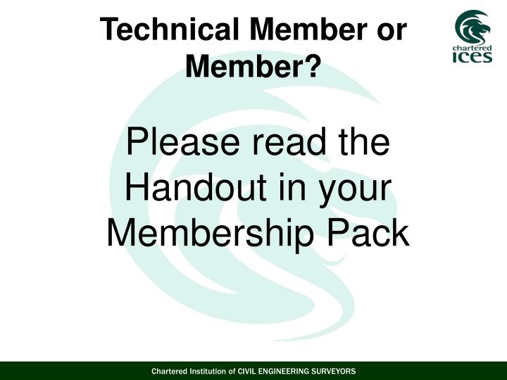 Please read the Handout in your Membership Pack