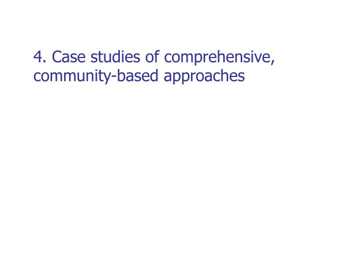 4. Case studies of comprehensive, community-based approaches