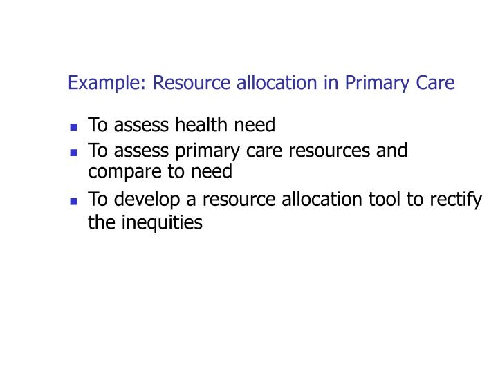 Example: Resource allocation in Primary Care