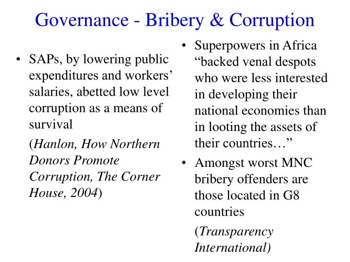 SAPs, by lowering public expenditures and workers' salaries, abetted low level  corruption as a means of survival