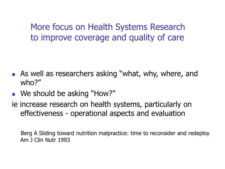 More focus on Health Systems Research to improve coverage and quality of care