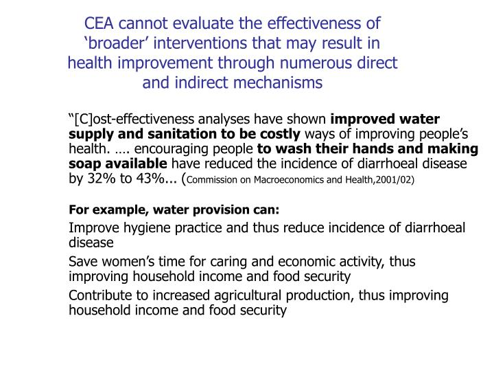 CEA cannot evaluate the effectiveness of 'broader' interventions that may result in health improvement through numerous direct and indirect mechanisms